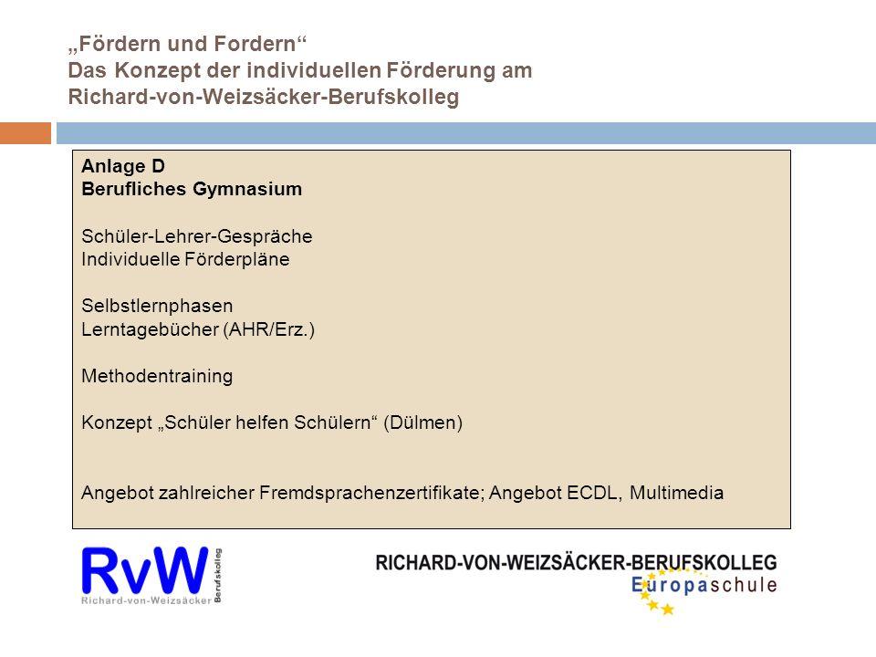 Fördern und Fordern Das Konzept der individuellen Förderung am Richard-von-Weizsäcker-Berufskolleg Anlage D Berufliches Gymnasium Schüler-Lehrer-Gespr
