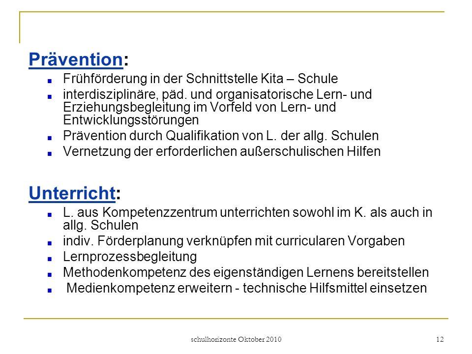 schulhorizonte Oktober 2010 13 KsF – Entwicklungen Mit Beginn des Schuljahres 2010/11 hat die 3.