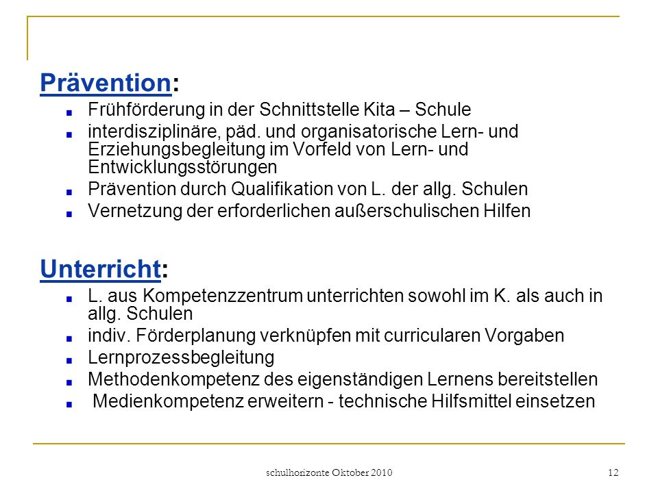 schulhorizonte Oktober 2010 12 Prävention: Frühförderung in der Schnittstelle Kita – Schule interdisziplinäre, päd.