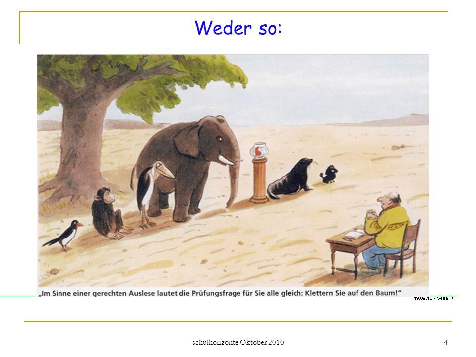 schulhorizonte Oktober 2010 4 4 Weder so: