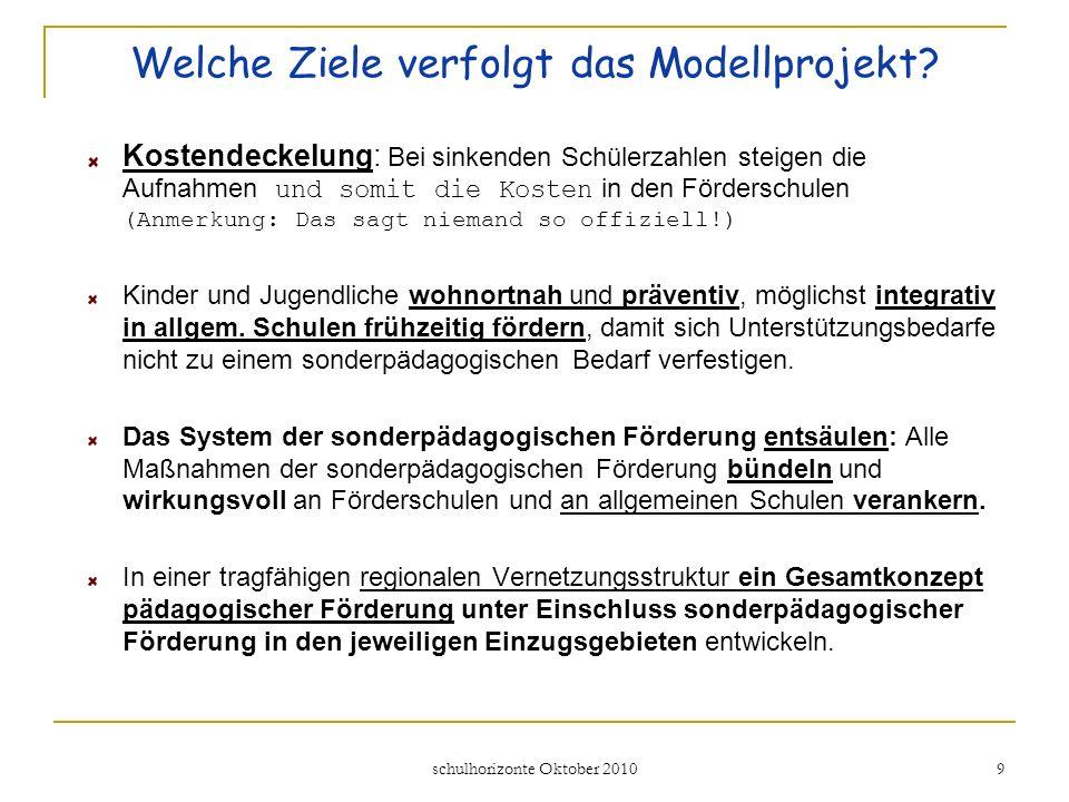 schulhorizonte Oktober 2010 9 Welche Ziele verfolgt das Modellprojekt.