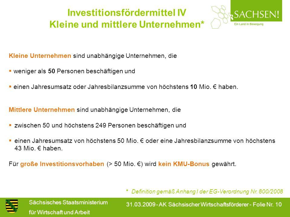 Sächsisches Staatsministerium für Wirtschaft und Arbeit 31.03.2009 - AK Sächsischer Wirtschaftsförderer - Folie Nr. 10 Kleine Unternehmen sind unabhän