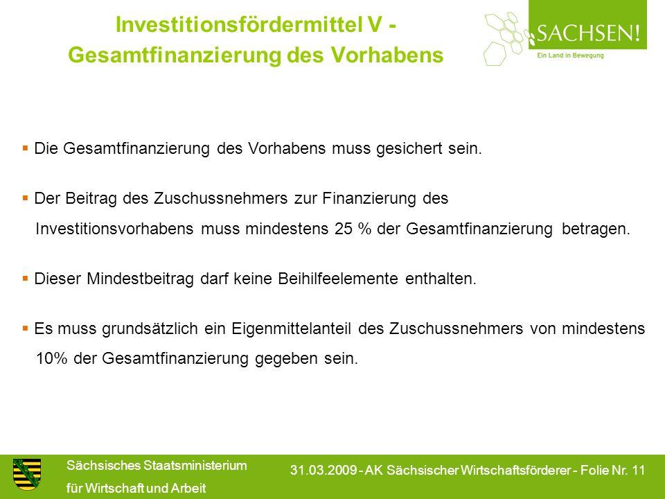 Sächsisches Staatsministerium für Wirtschaft und Arbeit 31.03.2009 - AK Sächsischer Wirtschaftsförderer - Folie Nr. 11 Investitionsfördermittel V - Ge