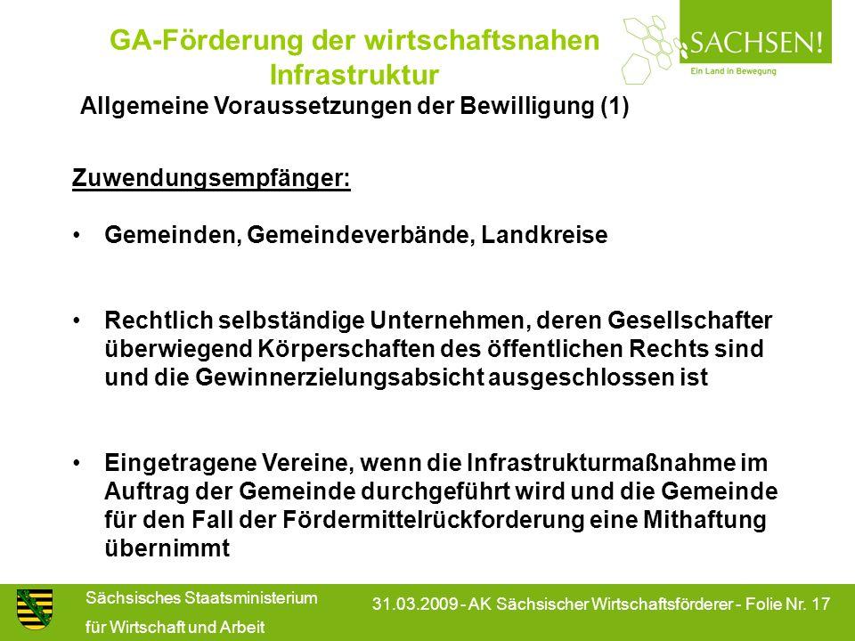 Sächsisches Staatsministerium für Wirtschaft und Arbeit 31.03.2009 - AK Sächsischer Wirtschaftsförderer - Folie Nr. 17 GA-Förderung der wirtschaftsnah
