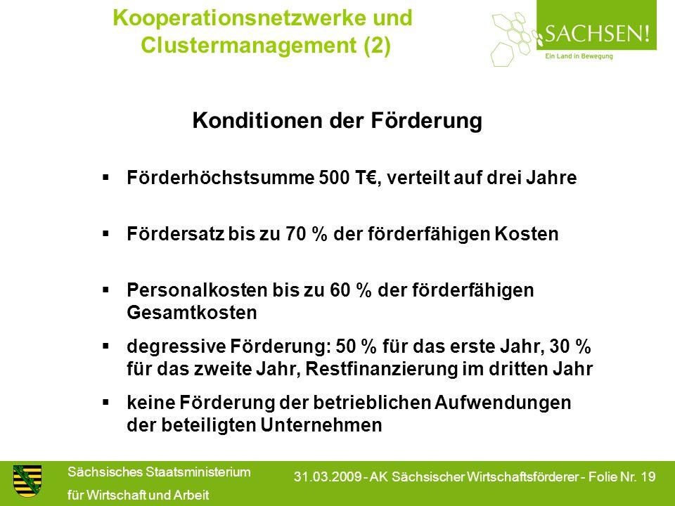 Sächsisches Staatsministerium für Wirtschaft und Arbeit 31.03.2009 - AK Sächsischer Wirtschaftsförderer - Folie Nr. 19 Konditionen der Förderung Förde