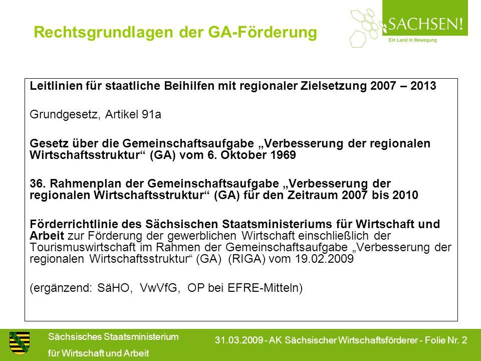 Sächsisches Staatsministerium für Wirtschaft und Arbeit 31.03.2009 - AK Sächsischer Wirtschaftsförderer - Folie Nr. 2 Rechtsgrundlagen der GA-Förderun