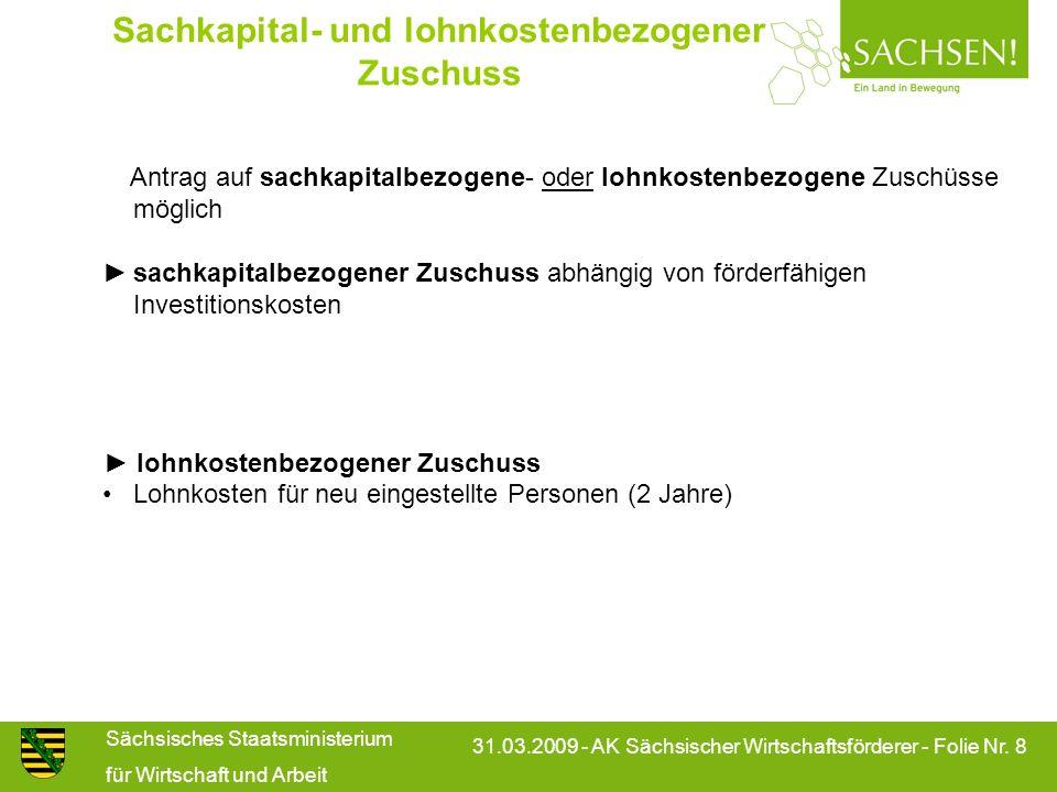 Sächsisches Staatsministerium für Wirtschaft und Arbeit 31.03.2009 - AK Sächsischer Wirtschaftsförderer - Folie Nr. 8 Antrag auf sachkapitalbezogene-