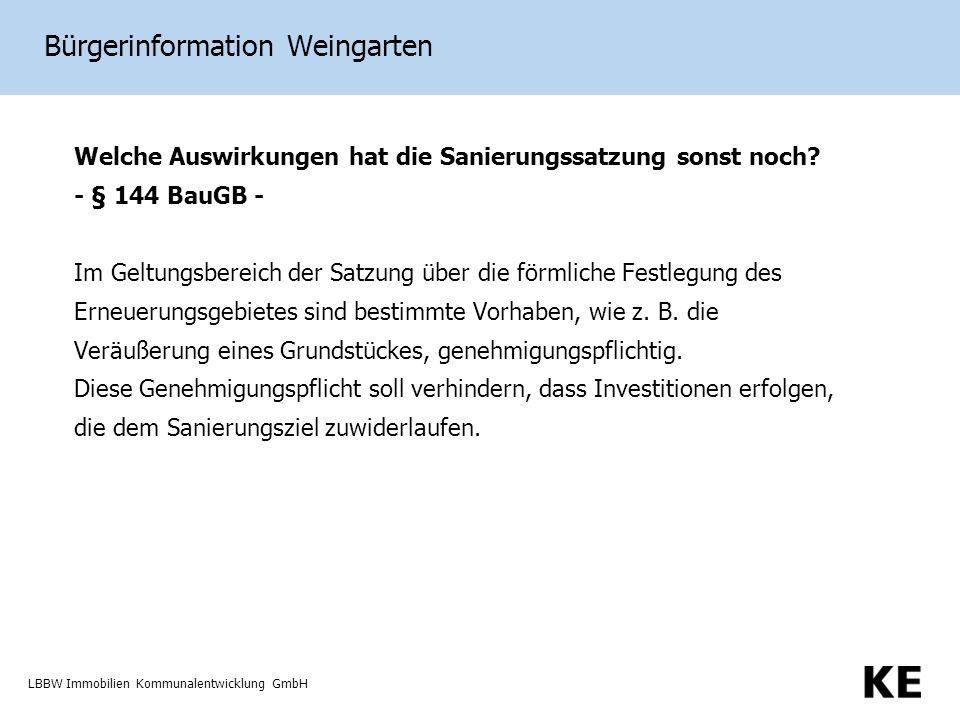 LBBW Immobilien Kommunalentwicklung GmbH Bürgerinformation Weingarten Welche Auswirkungen hat die Sanierungssatzung sonst noch.