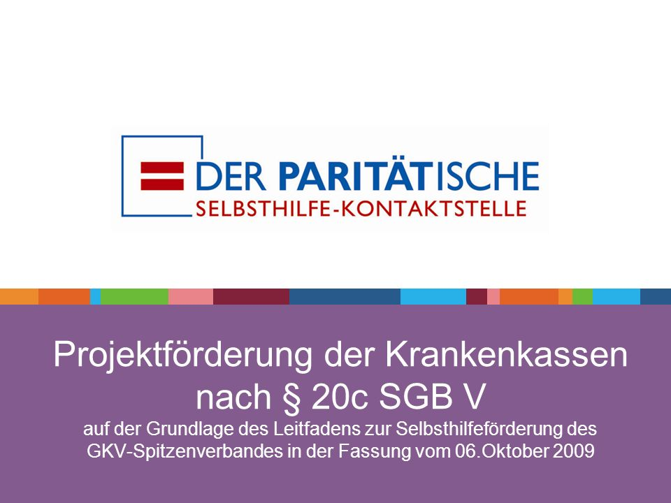 Projektförderung der Krankenkassen nach § 20c SGB V auf der Grundlage des Leitfadens zur Selbsthilfeförderung des GKV-Spitzenverbandes in der Fassung