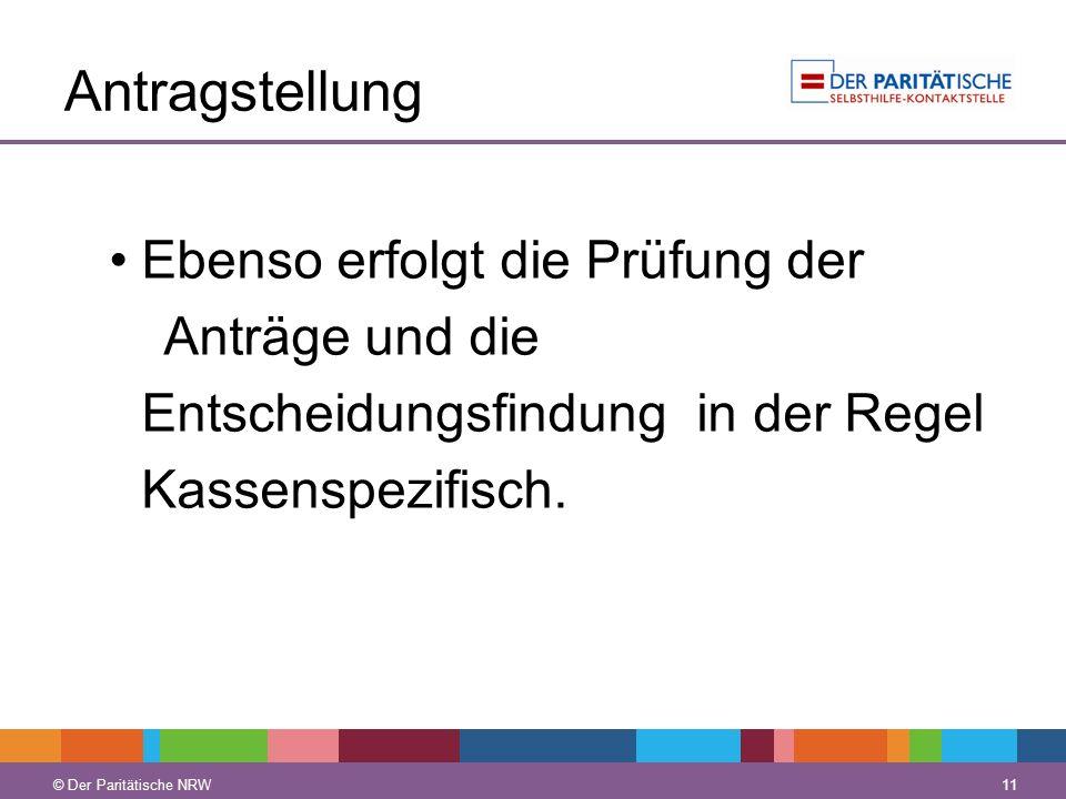 © Der Paritätische NRW 11 © Der Paritätische NRW Antragstellung Ebenso erfolgt die Prüfung der Anträge und die Entscheidungsfindung in der Regel Kasse