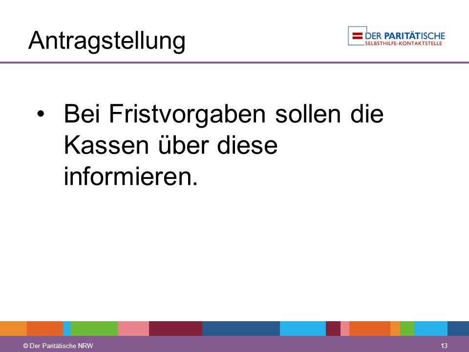 © Der Paritätische NRW 13 © Der Paritätische NRW Antragstellung Bei Fristvorgaben sollen die Kassen über diese informieren.