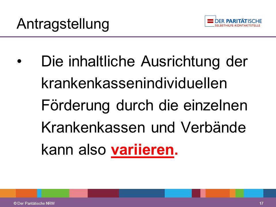 © Der Paritätische NRW 17 © Der Paritätische NRW Antragstellung Die inhaltliche Ausrichtung der krankenkassenindividuellen Förderung durch die einzeln