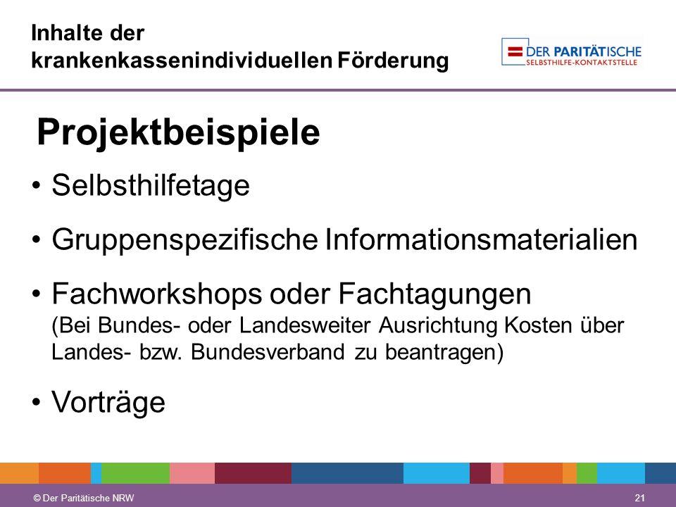 © Der Paritätische NRW 21 © Der Paritätische NRW Inhalte der krankenkassenindividuellen Förderung Selbsthilfetage Gruppenspezifische Informationsmater