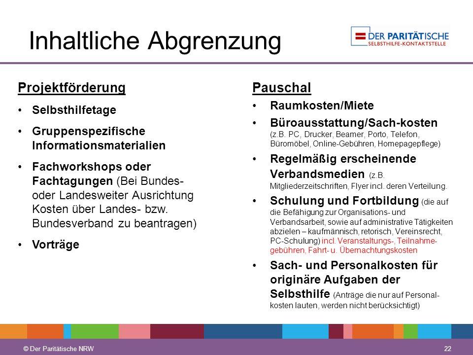 © Der Paritätische NRW 22 © Der Paritätische NRW Inhaltliche Abgrenzung Pauschal Raumkosten/Miete Büroausstattung/Sach-kosten (z.B. PC, Drucker, Beame