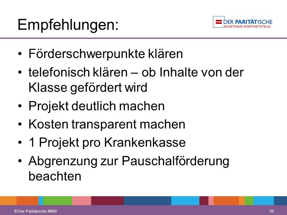 © Der Paritätische NRW 25 © Der Paritätische NRW Empfehlungen: Förderschwerpunkte klären telefonisch klären – ob Inhalte von der Klasse gefördert wird