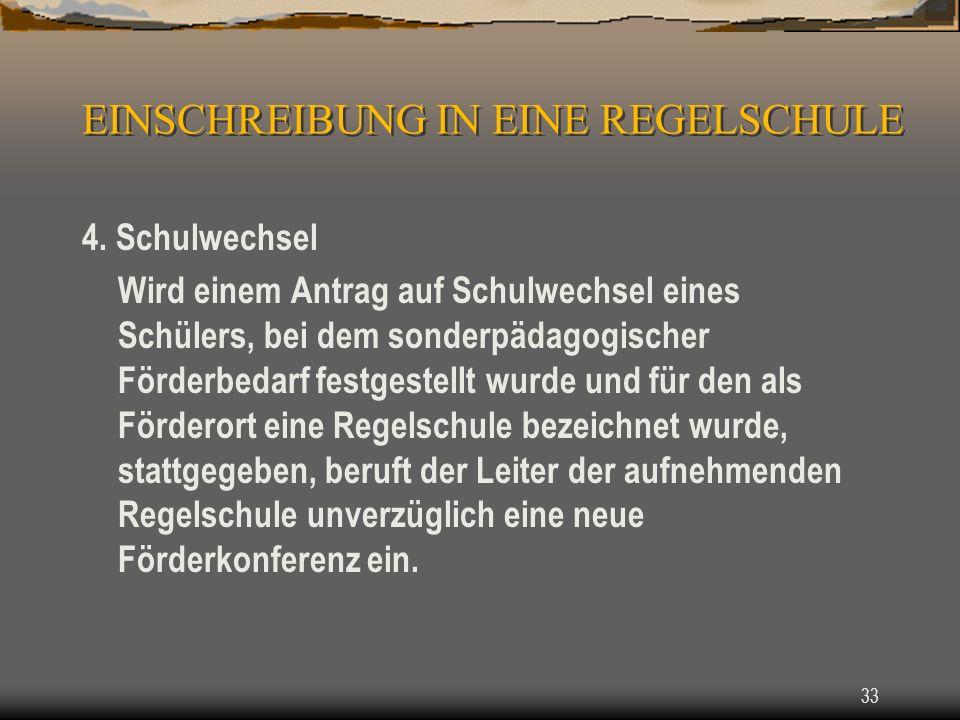 33 EINSCHREIBUNG IN EINE REGELSCHULE 4.