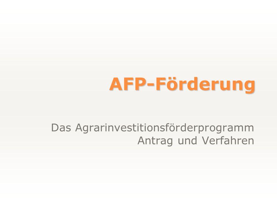 AFP-Förderung Das Agrarinvestitionsförderprogramm Antrag und Verfahren
