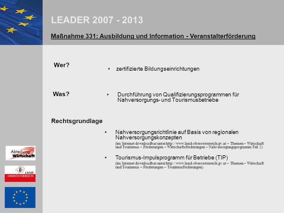 LEADER 2007 - 2013 Maßnahme 123: Erhöhung der Wertschöpfung bei land- und forstwirtschaftlichen Erzeugnissen Wer.