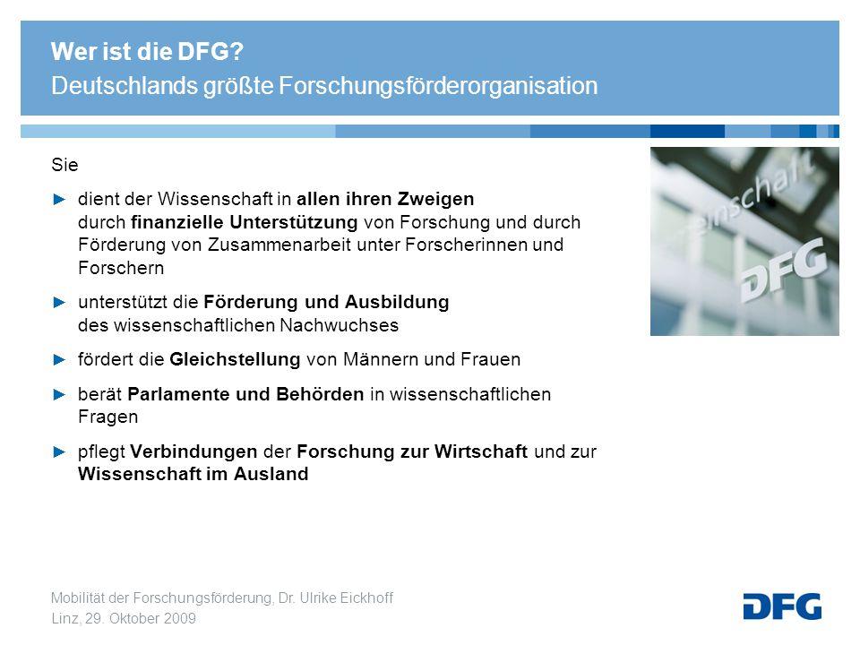 Mobilität der Forschungsförderung, Dr. Ulrike Eickhoff Linz, 29. Oktober 2009 Sie dient der Wissenschaft in allen ihren Zweigen durch finanzielle Unte