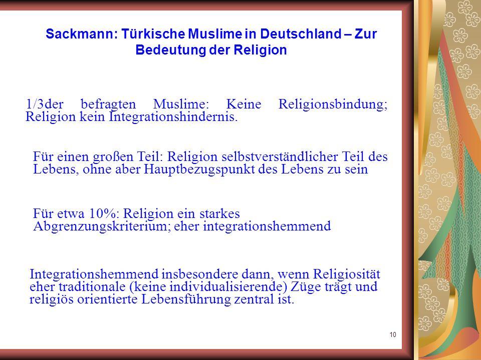 9 Funktion der Religion Handlungen einen Sinn verleihen; sinnlose Zusammenhänge deuten. Schutz- und Orientierungsfunktion Integration in die Gesellsch