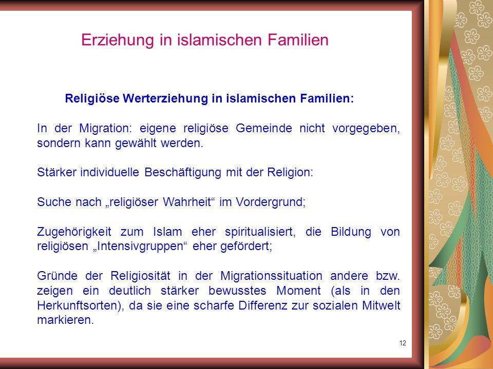 11 Erziehung in islamischen Familien Religiöse Werterziehung in islamischen Familien: religiöse Sozialisation in den islamischen Ländern: vom Kontext