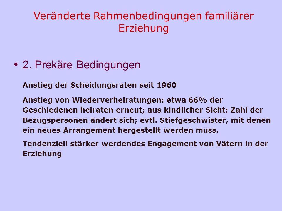 Veränderte Rahmenbedingungen familiärer Erziehung 1. Struktureller Wandel der Haushaltsformen Zunahme der Ein-personen-Haushalte (im Jahre 2000 erstma