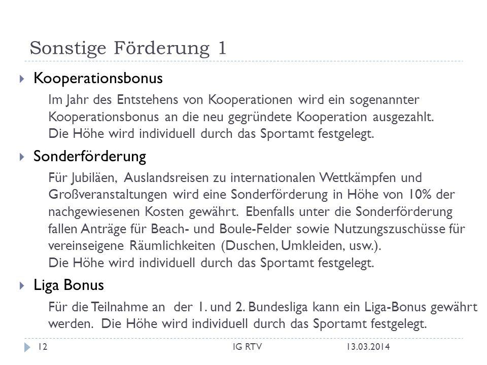 Sonstige Förderung 1 Kooperationsbonus Im Jahr des Entstehens von Kooperationen wird ein sogenannter Kooperationsbonus an die neu gegründete Kooperation ausgezahlt.