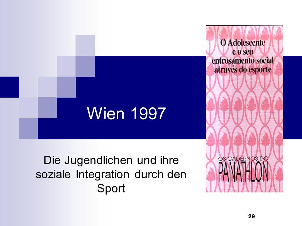 29 Wien 1997 Die Jugendlichen und ihre soziale Integration durch den Sport