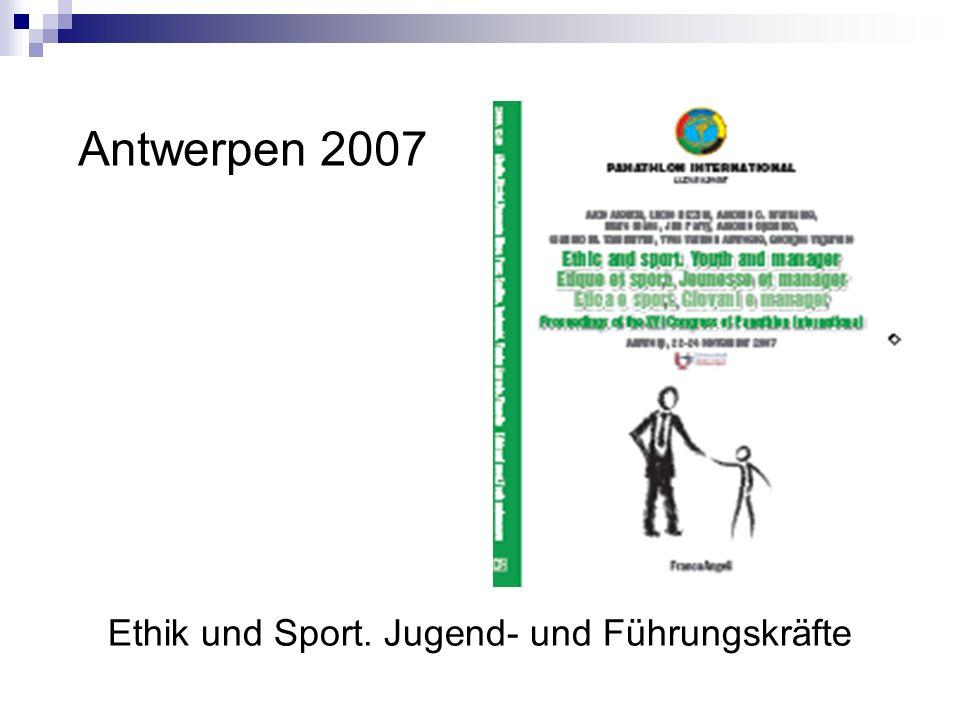 Antwerpen 2007 Ethik und Sport. Jugend- und Führungskräfte