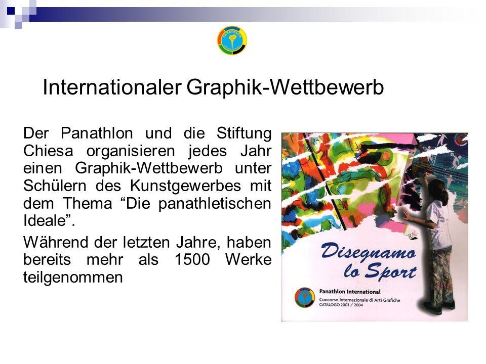 Internationaler Graphik-Wettbewerb Der Panathlon und die Stiftung Chiesa organisieren jedes Jahr einen Graphik-Wettbewerb unter Schülern des Kunstgewerbes mit dem Thema Die panathletischen Ideale.