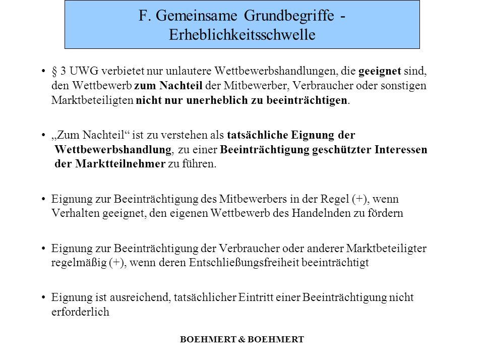 BOEHMERT & BOEHMERT F. Gemeinsame Grundbegriffe - Erheblichkeitsschwelle § 3 UWG verbietet nur unlautere Wettbewerbshandlungen, die geeignet sind, den