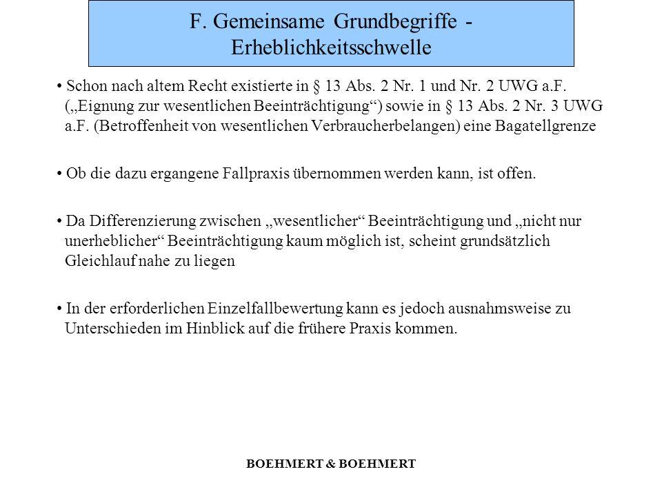 BOEHMERT & BOEHMERT F. Gemeinsame Grundbegriffe - Erheblichkeitsschwelle Schon nach altem Recht existierte in § 13 Abs. 2 Nr. 1 und Nr. 2 UWG a.F. (Ei