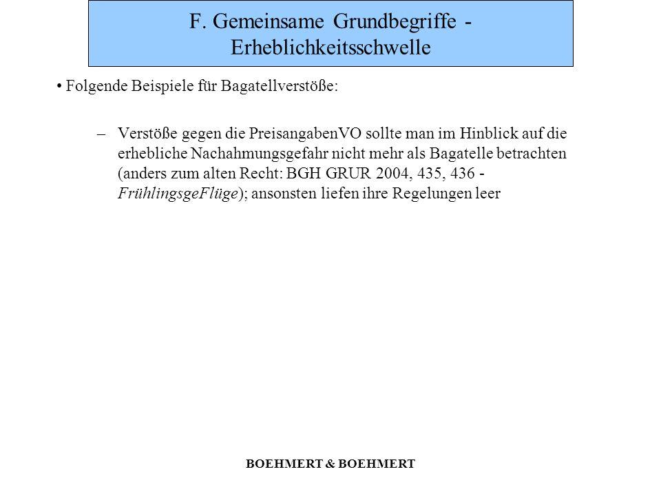 BOEHMERT & BOEHMERT F. Gemeinsame Grundbegriffe - Erheblichkeitsschwelle Folgende Beispiele für Bagatellverstöße: –Verstöße gegen die PreisangabenVO s