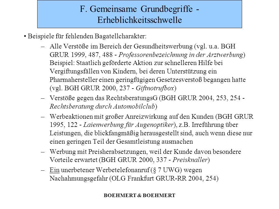 BOEHMERT & BOEHMERT F. Gemeinsame Grundbegriffe - Erheblichkeitsschwelle Beispiele für fehlenden Bagatellcharakter: –Alle Verstöße im Bereich der Gesu