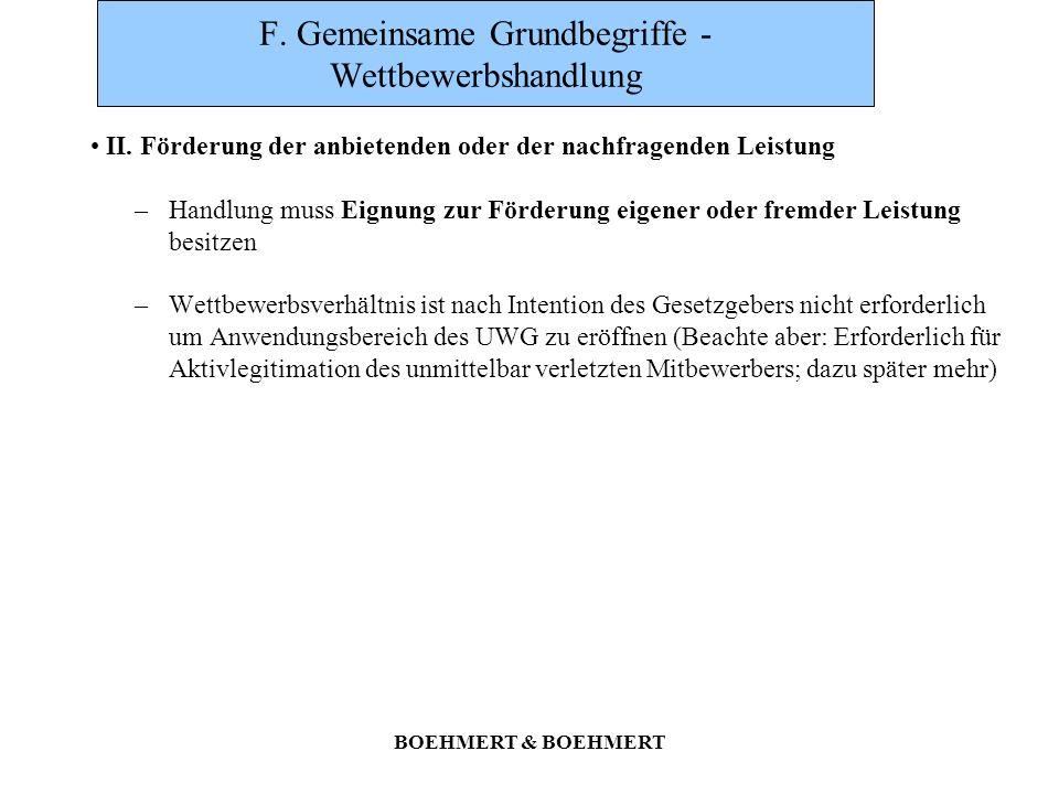 BOEHMERT & BOEHMERT F. Gemeinsame Grundbegriffe - Wettbewerbshandlung II. Förderung der anbietenden oder der nachfragenden Leistung –Handlung muss Eig