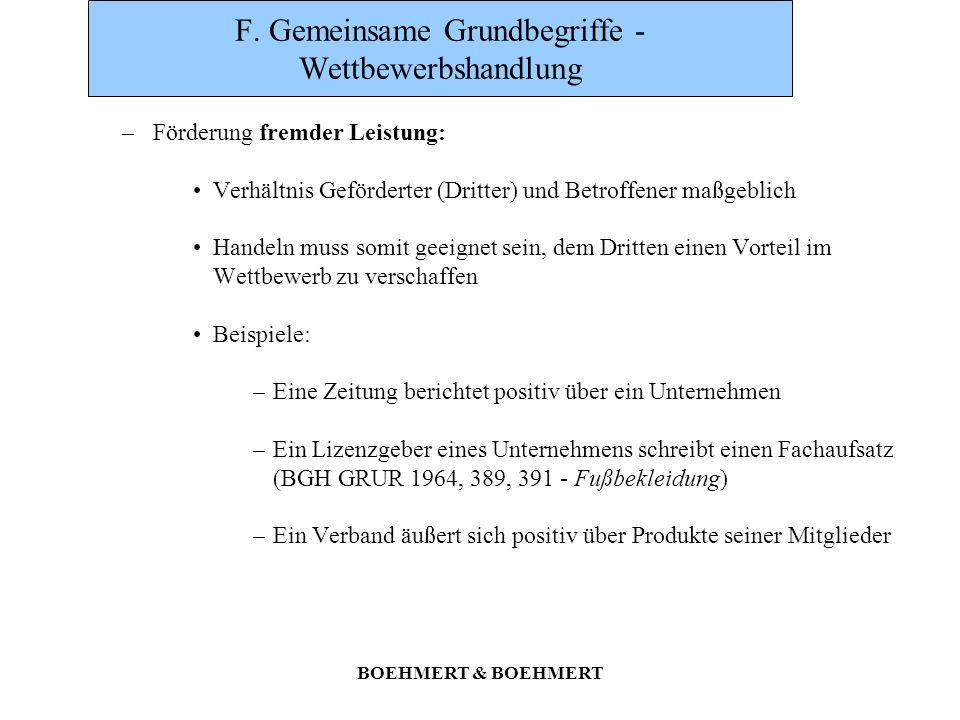 BOEHMERT & BOEHMERT F. Gemeinsame Grundbegriffe - Wettbewerbshandlung –Förderung fremder Leistung: Verhältnis Geförderter (Dritter) und Betroffener ma