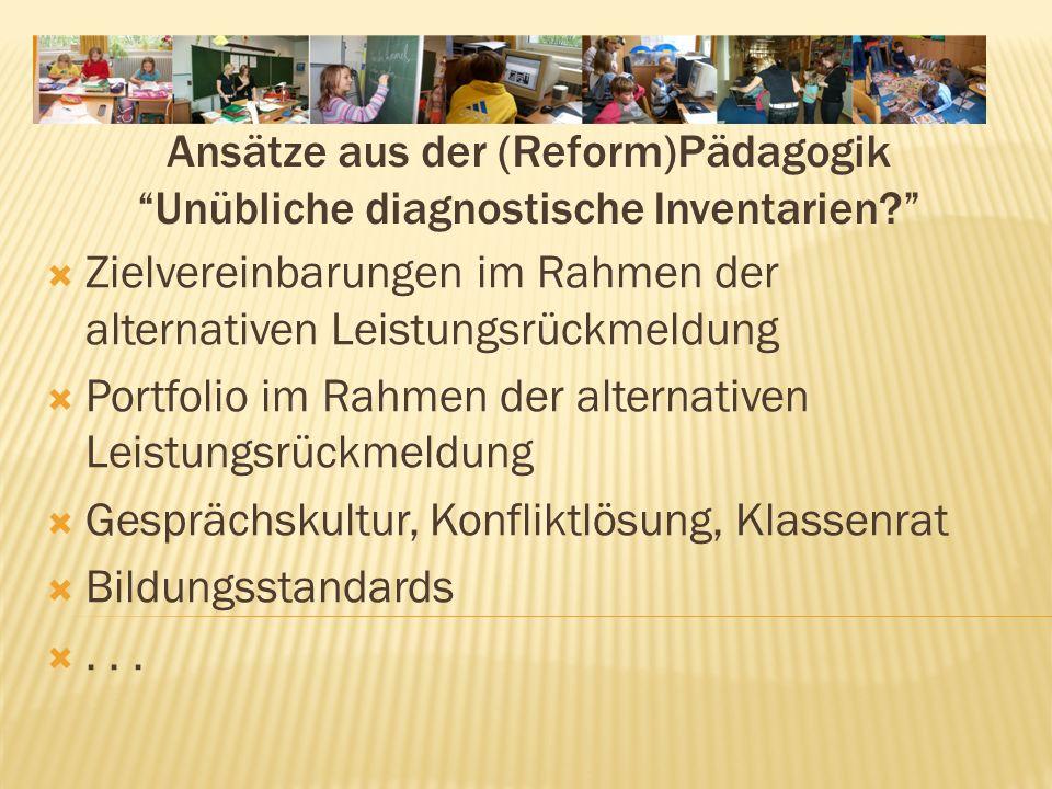 Ansätze aus der (Reform)Pädagogik Unübliche diagnostische Inventarien.