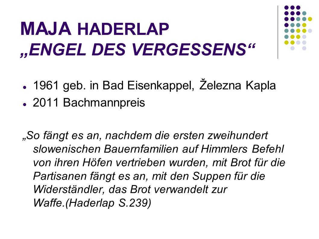 MAJA HADERLAP ENGEL DES VERGESSENS 1961 geb. in Bad Eisenkappel, Železna Kapla 2011 Bachmannpreis So fängt es an, nachdem die ersten zweihundert slowe