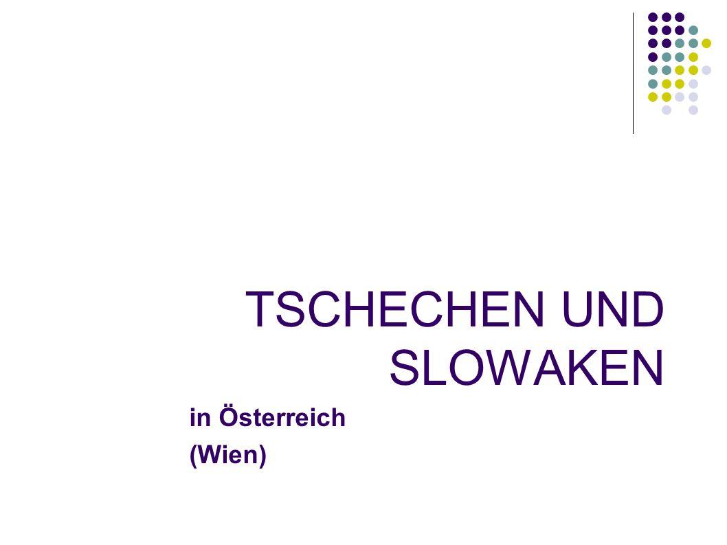 TSCHECHEN UND SLOWAKEN in Österreich (Wien)