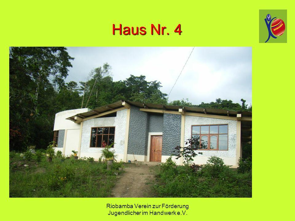 Riobamba Verein zur F ö rderung Jugendlicher im Handwerk e.V. Haus Nr. 4 Haus Nr. 4