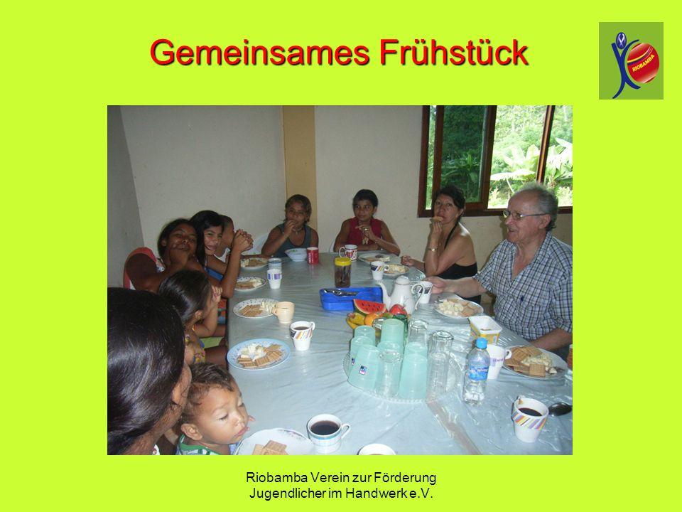 Riobamba Verein zur F ö rderung Jugendlicher im Handwerk e.V. Gemeinsames Fr ü hst ü ck