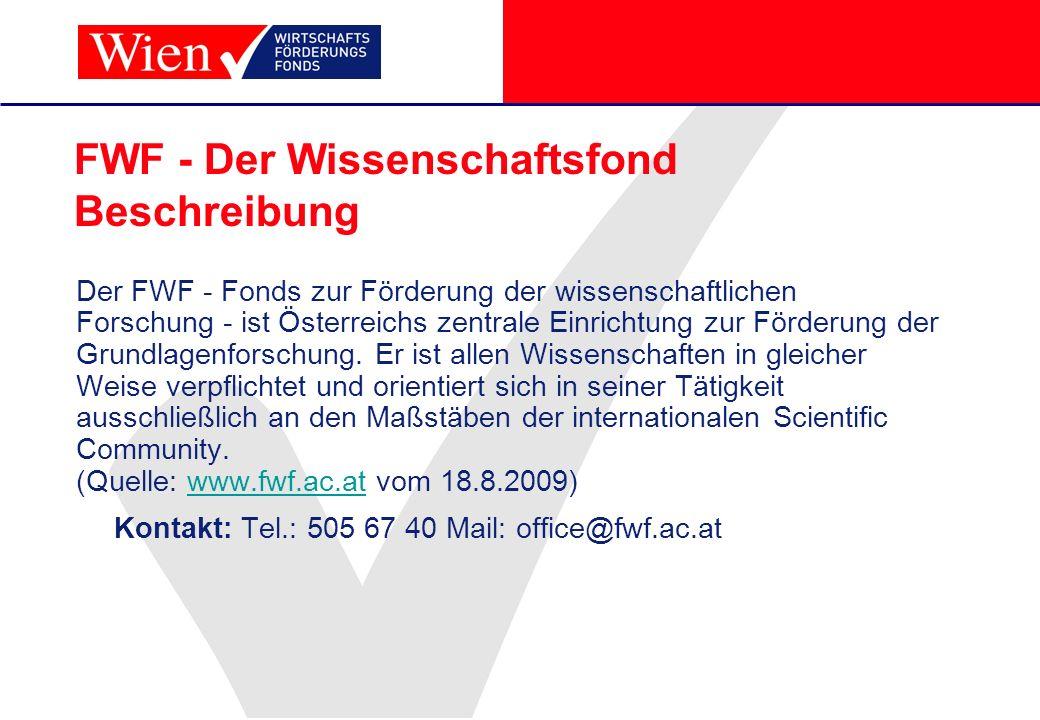 FWF - Der Wissenschaftsfond Beschreibung Der FWF - Fonds zur Förderung der wissenschaftlichen Forschung - ist Österreichs zentrale Einrichtung zur För