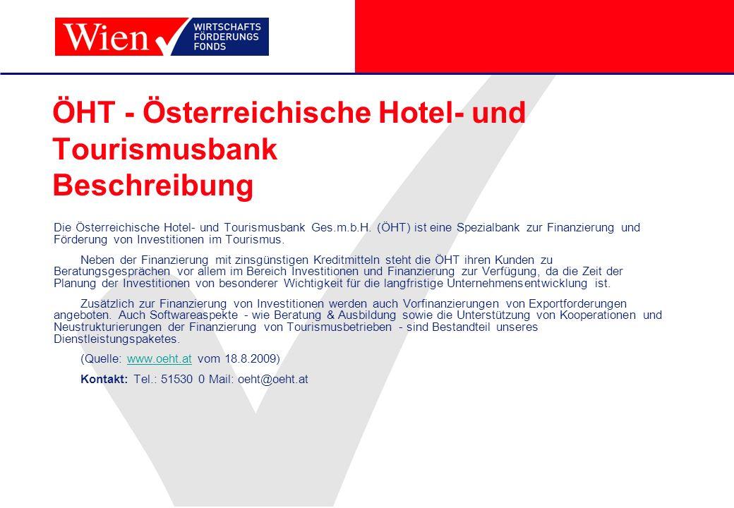 ÖHT - Österreichische Hotel- und Tourismusbank Beschreibung Die Österreichische Hotel- und Tourismusbank Ges.m.b.H. (ÖHT) ist eine Spezialbank zur Fin