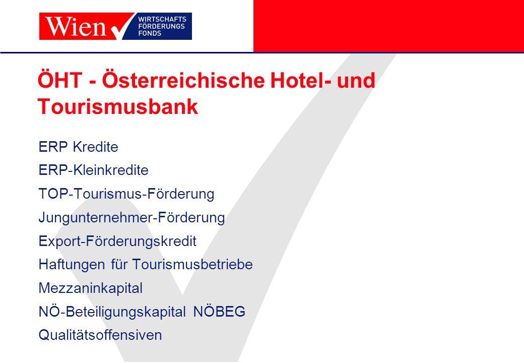 ÖHT - Österreichische Hotel- und Tourismusbank ERP Kredite ERP-Kleinkredite TOP-Tourismus-Förderung Jungunternehmer-Förderung Export-Förderungskredit