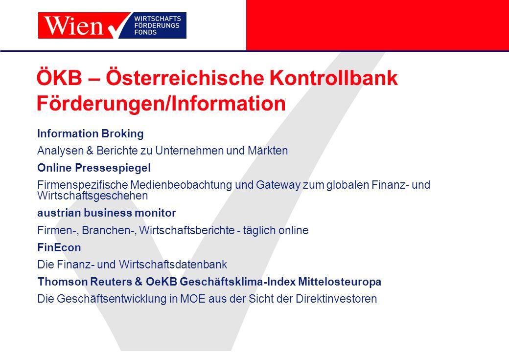 ÖKB – Österreichische Kontrollbank Förderungen/Information Information Broking Analysen & Berichte zu Unternehmen und Märkten Online Pressespiegel Fir