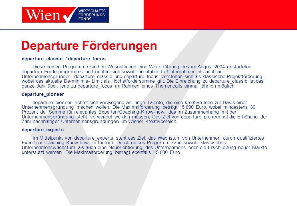 Departure Förderungen departure_classic / departure_focus Diese beiden Programme sind im Wesentlichen eine Weiterführung des im August 2004 gestartete