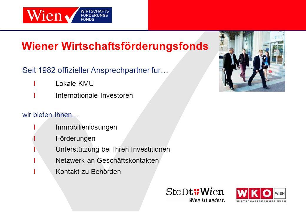 Wiener Wirtschaftsförderungsfonds Seit 1982 offizieller Ansprechpartner für… ILokale KMU IInternationale Investoren wir bieten Ihnen… IImmobilienlösun