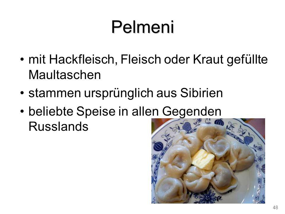 Pelmeni mit Hackfleisch, Fleisch oder Kraut gefüllte Maultaschen stammen ursprünglich aus Sibirien beliebte Speise in allen Gegenden Russlands 48
