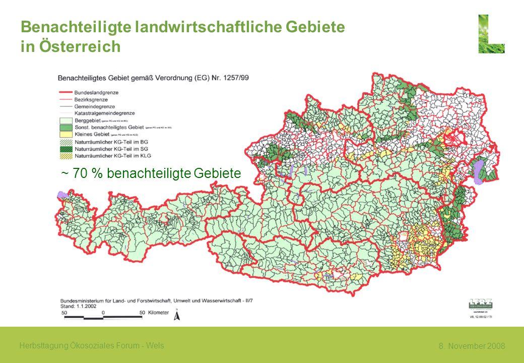 8. November 2008 Herbsttagung Ökosoziales Forum - Wels ~ 70 % benachteiligte Gebiete Benachteiligte landwirtschaftliche Gebiete in Österreich