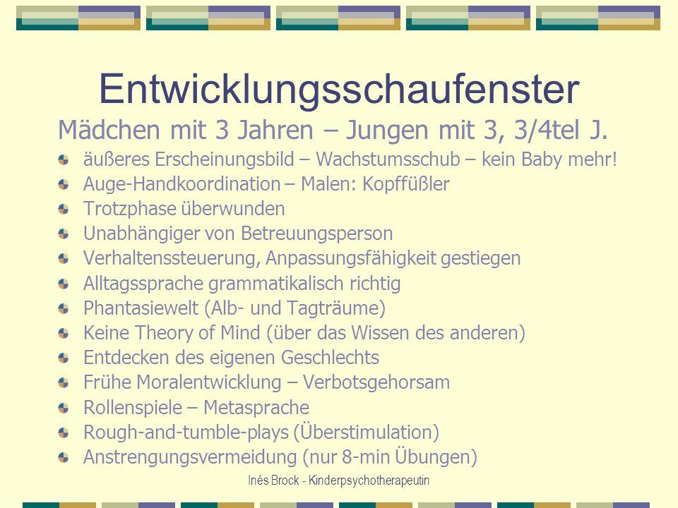 Inés Brock - Kinderpsychotherapeutin Entwicklungsschaufenster Mädchen mit 3 Jahren – Jungen mit 3, 3/4tel J. äußeres Erscheinungsbild – Wachstumsschub